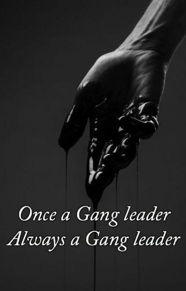 Once a Gang leader Always a Gang leader