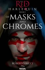 The Red Harlequin - Book 1 Of Masks And Chromes (Extract) by Robric99