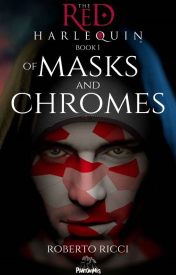 The Red Harlequin - Book 1 Of Masks And Chromes (Extract)