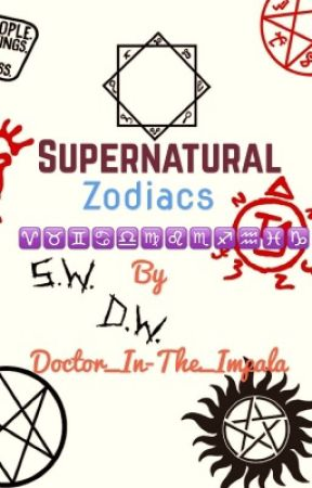 Supernatural Zodiacs by Doctor_In-The_Impala