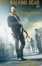 The Walking Dead RP (AMC Show Version) by Kinkuro_Akada