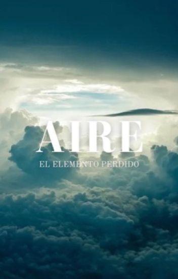 Aire: El Elemento Perdido | 2° Saga Elementos - #PNovel