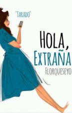 Hola, extraña.  by Florqueseyo
