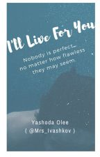 I'll Live For You by Mrs_Ivashkov