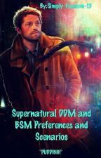 Supernatural BSM and DDM Preferences and Scenarios by Lookmommyitsafan13