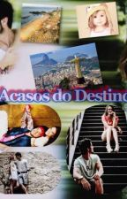 Acasos do Destino by NaneSousa23