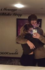 iMessage -- Blake Gray  by OGOCwaslit