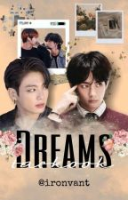 Dreams {Taekook} REVISÃO  by taedwpe