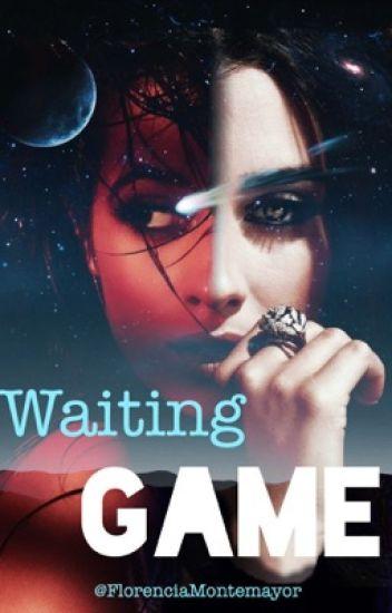 Waiting Game (Camren G!P)