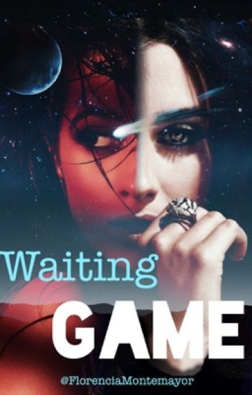 Waiting Game (Camren G!P)