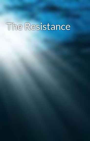 The Resistance by Lillypad432
