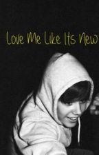 Love Me Like Its New by KidrauhlftBizzle
