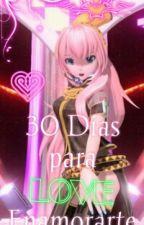 30 Dias Para Enamorarte by vocaloid-forever