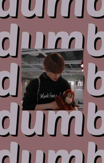 Dumb ➳ Jae Hyun
