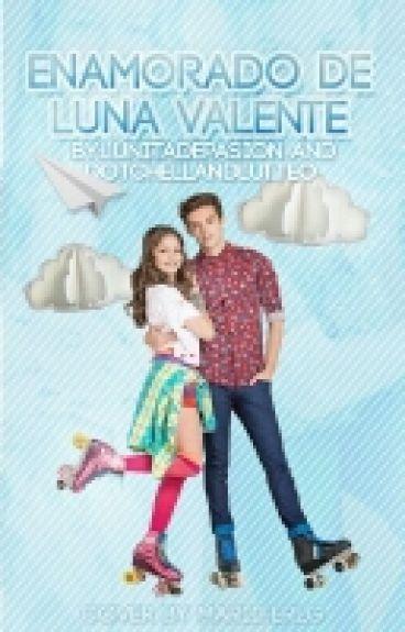 《Enamorado De Luna Valente》 |Lutteo|
