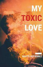 My Toxic Love- Mayte Gutiérrez by mayte12