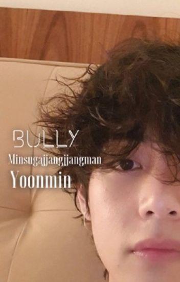 Bully || Yoonmin (Editing)