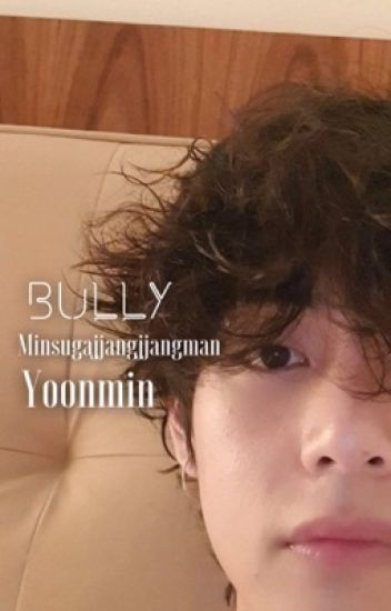 Bully || Yoonmin