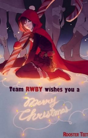Rwby Christmas.Rwby A Christmas Special Rwby Christmas Eve Wattpad