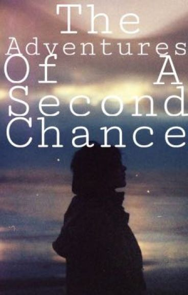 The Adventures Of A Second Chance