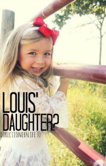 Louis' Daughter? (Louis Tomlinson Fan Fiction)