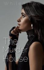 The Murder House (Camila/You) by WhileATeen