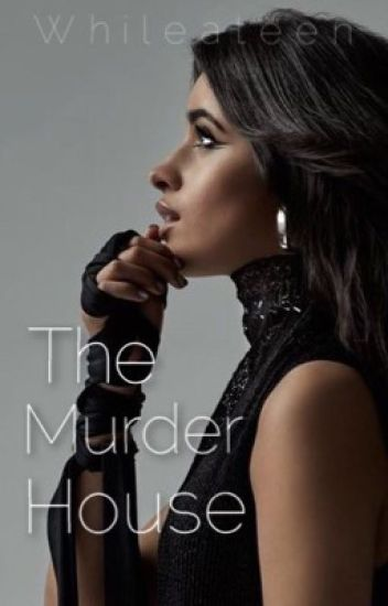 The Murder House (Camila/You)