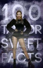 100 Taylor Swift Facts by meredithswiftt