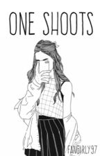 One Shoots ✨  by fangirly97