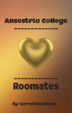 Ansestria College/Roomates by Cheesygarroth