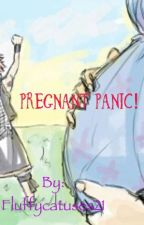 Pregnant Panic!✔️ by Fluffycatuses21