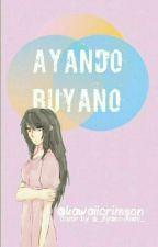 AYANDO/BUYANO by Melie_Le_Potato