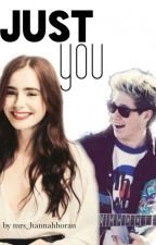 Just you ( Niall Horan FF ) by mrs_hannahhoran