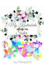 My Kontrabida Sister [COMPLETED] by Nightingail12