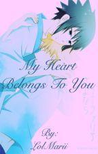 My Heart Belongs To You (SasuNaru) by LolMarii