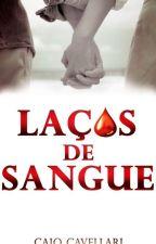 Laços de Sangue (#OscarLiterário2017) by caiocavellari
