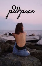 On Purpose | YouNow by skilered