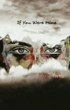 "If You Were Mine ""Traducción"" by c5hlcamren"