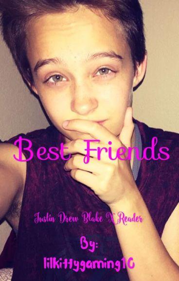 Best Friends   Justin Drew Blake X Reader [DISCONTINUED]