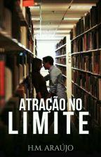 Atração no Limite by 21Araujo07