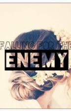 Falling for the Enemy by Hungry_Forever