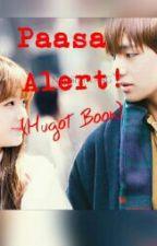 Paasa Alert! (Hugot Book) by YeLove17