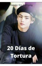 20 Dias De Tortura  by perla786
