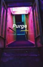 Purge // Exo by -aexthetic