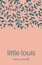Little Louis | Larry Stylinson | TERMINADA by hxrry_lou28