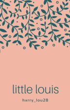 Little Louis |EDITANDO| TERMINADA by hxrry_lou28