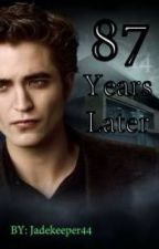 87 Years Later (Before Edward Became a Vampire Sequel) by crazyybrunette