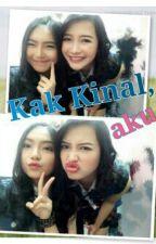 Kak Kinal, Aku.... by GreNal-14