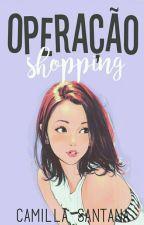 Operação Shopping [CONCLUÍDA] by shampoodows