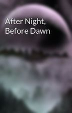 After Night, Before Dawn by BellaSalvatore1217